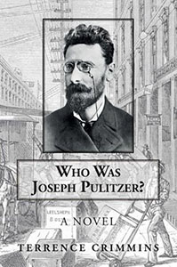 Who was Joseph Pulitzer by Terrence Crimmins